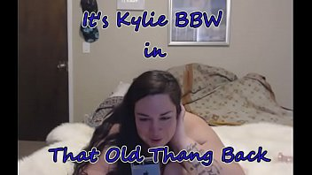 ItsKylieBBW in I want that old thing back...